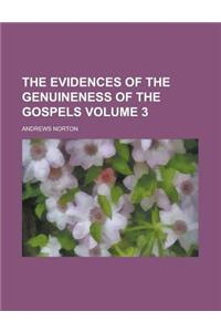 The Evidences of the Genuineness of the Gospels Volume 3