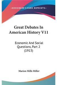 Great Debates in American History V11: Economic and Social Questions, Part 2 (1913)