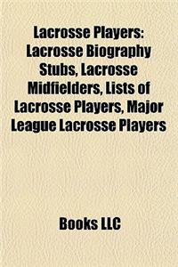 Lacrosse Players: Lacrosse Biography Stubs, Lacrosse Midfielders, Lists of Lacrosse Players, Major League Lacrosse Players