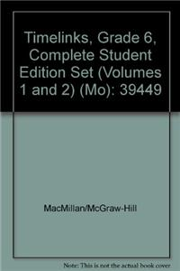 Timelinks, Grade 6, Complete Student Edition Set (Volumes 1 and 2) (Mo)