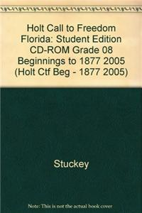 Holt Call to Freedom Florida: Student Edition CD-ROM Grade 08 Beginnings to 1877 2005