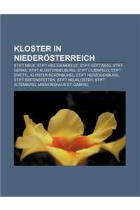 Kloster in Niederosterreich: Stift Melk, Stift Heiligenkreuz, Stift Gottweig, Stift Geras, Stift Klosterneuburg, Stift Lilienfeld, Stift Zwettl