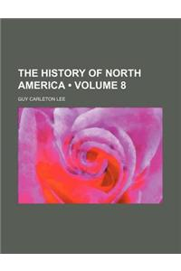 The History of North America (Volume 8)