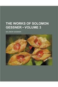 The Works of Solomon Gessner (Volume 3)