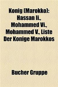 Knig (Marokko): Hassan II., Mohammed VI., Mohammed V., Liste Der Knige Marokkos