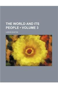 The World and Its People (Volume 3)