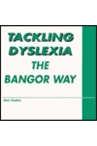 Tackling Dyslexia: The Bangor Way