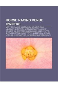Horse Racing Venue Owners: New York Racing Association, Belmont Park, Aqueduct Racetrack, Mi Developments, August Belmont, Jr.