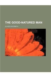 The Good-Natured Man