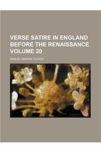 Verse Satire in England Before the Renaissance Volume 20