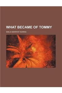 What Became of Tommy