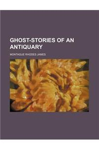 Ghost-Stories of an Antiquary