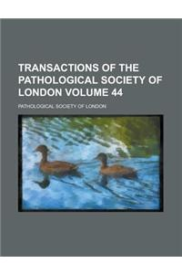 Transactions of the Pathological Society of London (Volume 44)