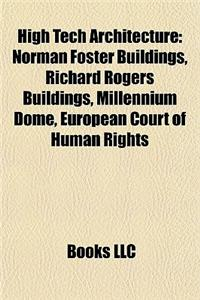 High Tech Architecture: Norman Foster Buildings, Richard Rogers Buildings, Millennium Dome, European Court of Human Rights