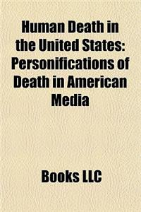Human Death in the United States: Accidental Human Deaths in the United States, Burials in the United States