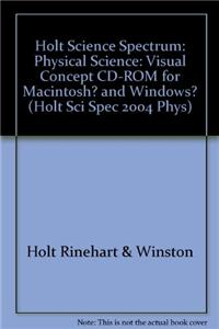 Holt Science Spectrum: Physical Science: Visual Concepts