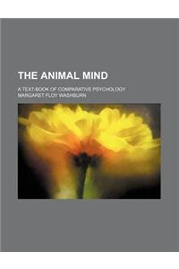 The Animal Mind; A Text-Book of Comparative Psychology