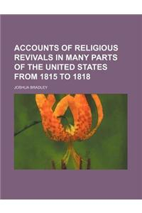 Accounts of Religious Revivals in Many Parts of the United States from 1815 to 1818