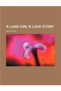 A Land Girl's Love Story