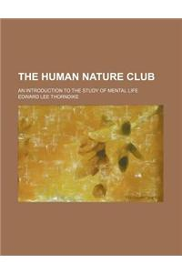 The Human Nature Club; An Introduction to the Study of Mental Life