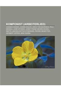 Komponist (Arbeiterlied): Hannes Wader, Hanns Eisler, Mikis Theodorakis, Paul Dessau, Jose Afonso, Josef Franz Georg Scheu