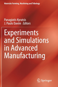 Experiments and Simulations in Advanced Manufacturing