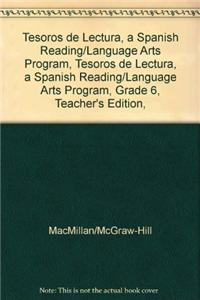 Tesoros de Lectura, a Spanish Reading/Language Arts Program, Grade 6, Teacher's Edition, Unit 4