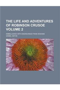 The Life and Adventures of Robinson Crusoe (V. 2)