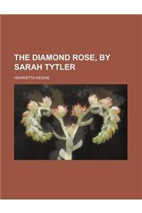 The Diamond Rose, by Sarah Tytler