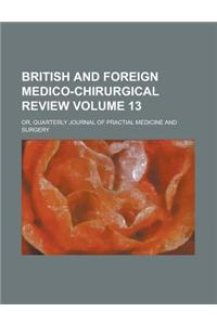 British and Foreign Medico-Chirurgical Review; Or, Quarterly Journal of Practial Medicine and Surgery Volume 13