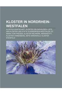 Kloster in Nordrhein-Westfalen: Kloster Grafschaft, Kloster Oelinghausen, Liste Der Kloster Und Stifte in Nordrhein-Westfalen