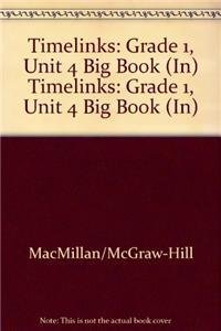 Timelinks: Grade 1, Unit 4 Big Book (In)