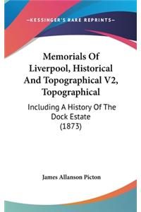 Memorials Of Liverpool, Historical And Topographical V2, Topographical