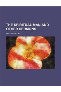 The Spiritual Man and Other Sermons