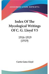 Index of the Mycological Writings of C. G. Lloyd V5: 1916-1919 (1919)