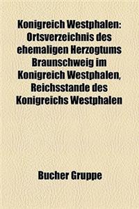 Konigreich Westphalen: Kavallerieverband (Westphalen), Verwaltungsgliederung Konigreich Westphalen