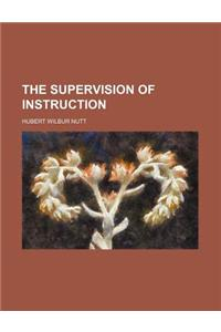 The Supervision of Instruction