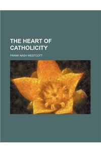 The Heart of Catholicity
