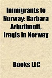 Immigrants to Norway: American Immigrants to Norway, Bosnia and Herzegovina Immigrants to Norway, Danish Immigrants to Norway
