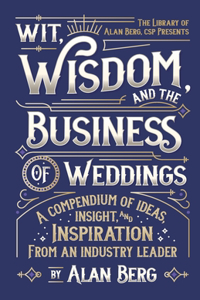 Wit, Wisdom and the Business of Weddings