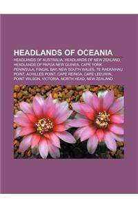 Headlands of Oceania: Headlands of Australia, Headlands of New Zealand, Headlands of Papua New Guinea, Cape York Peninsula, Fingal Bay