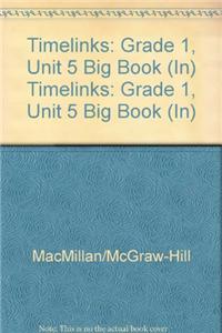 Timelinks: Grade 1, Unit 5 Big Book (In)