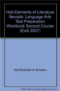 Elements of Literature Nevada: Language Arts Test Preparation Workbook Second Course