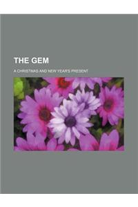 The Gem; A Christmas and New Year's Present