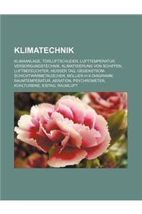 Klimatechnik: Klimaanlage, Torluftschleier, Lufttemperatur, Versorgungstechnik, Klimatisierung Von Schiffen, Luftbefeuchter, Heisser