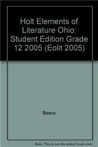 Holt Elements of Literature Ohio: Student Edition Grade 12 2005