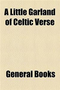 A Little Garland of Celtic Verse