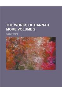 The Works of Hannah More (Volume 2)