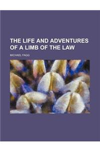 The Life and Adventures of a Limb of the Law