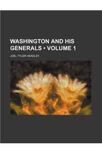 Washington and His Generals (Volume 1)